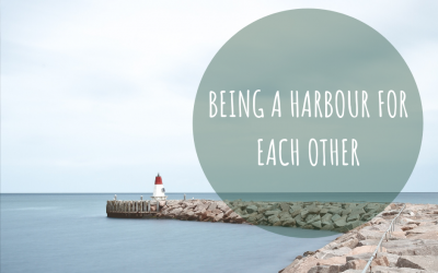 BEING A HARBOUR FOR EACH OTHER